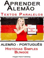 Aprender Alemão - Textos Paralelos - Histórias Simples (Alemão - Português) Blíngüe