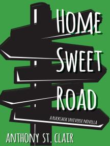 Home Sweet Road (A Rucksack Universe Fantasy Novella)