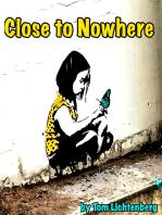 Close to Nowhere