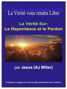 La Vérité Sur: La Repentance et le Pardon