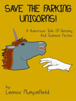 Save The Farking Unicorns! A Humorous Tale Of Fantasy and Science Fiction