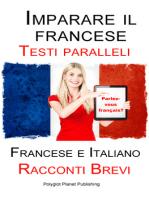 Imparare il francese - Testo parallelo - Racconti Brevi (Francese | Italiano)