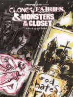 Clones, Fairies & Monsters in the Closet