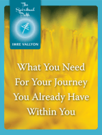 What You Need For Your Journey You Already Have Within You