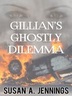 Gillian's Ghostly Dilemma