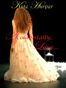 Accidentally, Love: A Regency Novella