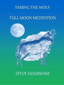 Taming the Wolf: Full Moon Meditations