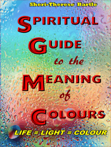 The Spiritual Guide to the Meaning of Colours