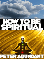 How to Be Spiritual