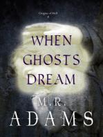When Ghosts Dream