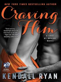 Craving Him: A Love by Design Novel
