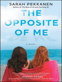 The Opposite of Me: A Novel
