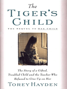 Tiger's Child: The Story of a Gifted, Troubled Child and the Teac