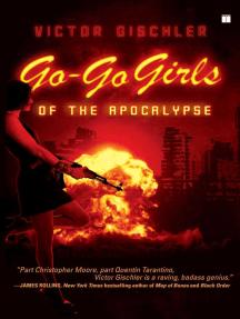 Go-Go Girls of the Apocalypse: A Novel