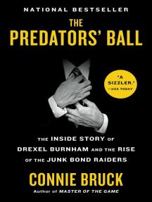 The Predators' Ball: The Inside Story of Drexel Burnham and the Rise of the JunkBond
