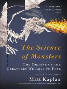 The Science of Monsters: The Origins of the Creatures We Love to Fear