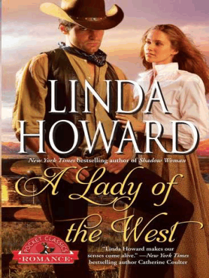 A Lady of the West by Linda Howard - Book - Read Online