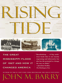 Rising Tide: The Great Mississippi Flood of 1927 and How It Changed America