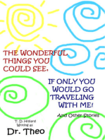 The Wonderful Things You Could See, If Only You Would Go Traveling with Me