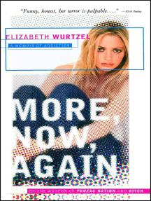 More, Now, Again: A Memoir of Addiction