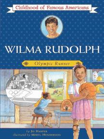 Wilma Rudolph: Olympic Runner