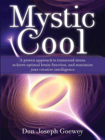 Mystic Cool: A proven approach to transcend stress, achieve optimal brain function, and maximize your creative intelligence.