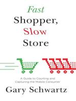 Fast Shopper, Slow Store