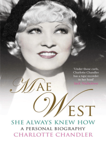 She Always Knew How: Mae West, a Personal Biography