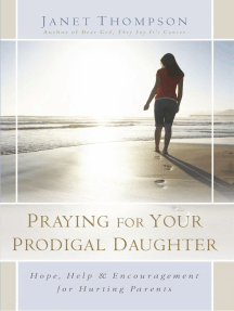 Praying for Your Prodigal Daughter: Hope, Help & Encouragement for Hurting Parents