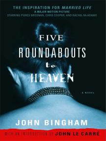 Five Roundabouts to Heaven: A Novel