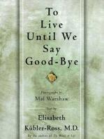 TO LIVE UNTIL WE SAY GOOD BYE