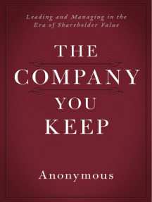 The Company You Keep: Leading and Managing in the Era of Shareholder Value