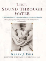 Like Sound Through Water: A Mother's Journey Through The Auditory Processing Disorder