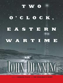 Two O'Clock, Eastern Wartime: A Novel