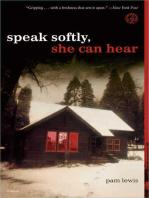 Speak Softly, She Can Hear