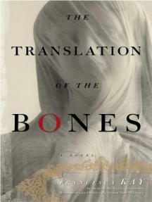 The Translation of the Bones: A Novel