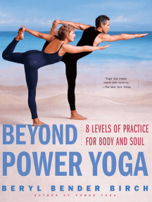Beyond Power Yoga: 8 Levels of Practice for Body and Soul