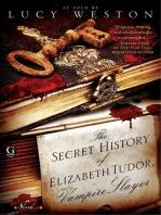 The Secret History of Elizabeth Tudor, Vampire Slayer