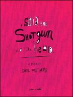 , said the shotgun to the head.