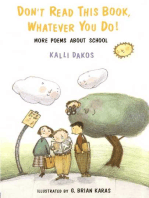 Don't Read This Book, Whatever You Do!: More Poems About School