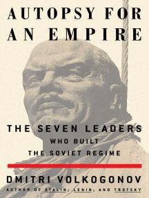Autopsy For An Empire: The Seven Leaders Who Built the Soviet Regime