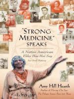 """""""Strong Medicine"""" Speaks"""