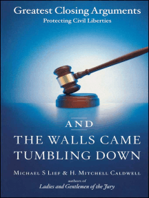 And the Walls Came Tumbling Down: Greatest Closing Arguments Protecting Civil Libertie