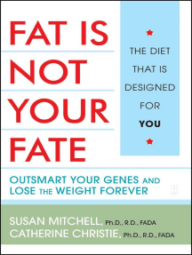 Fat Is Not Your Fate: Outsmart Your Genes and Lose the Weight Forever