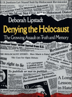 Denying the Holocaust: The Growing Assault on Truth and Memory