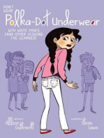 Don't Wear Polka-Dot Underwear with White Pants: (And Other Lessons I've Learned)
