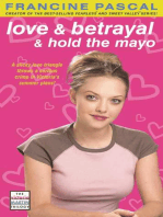 Love & Betrayal & Hold the Mayo