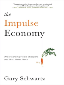 The Impulse Economy: Understanding Mobile Shoppers and What Makes Them Buy