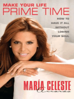 Make Your Life Prime Time: How to Have It All Without Losing Your Soul
