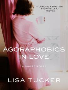 Agoraphobics in Love: An eShort Story
